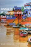 India in a Reconnecting Eurasia: Foreign Economic & Security Interests
